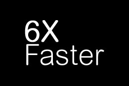 6x faster Home